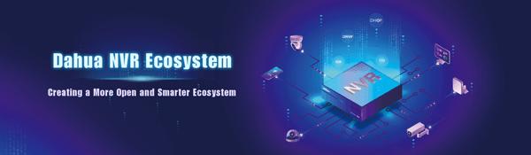 Dahua строит открытую интеллектуальную NVR-экосистему